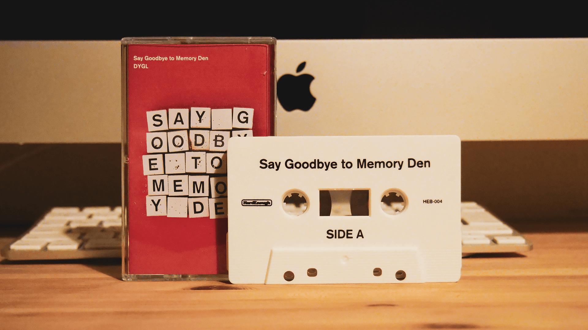 fm802のヘビロにも選ばれたDYGL「Say Goodbye to Memory Den」のカセットテープ